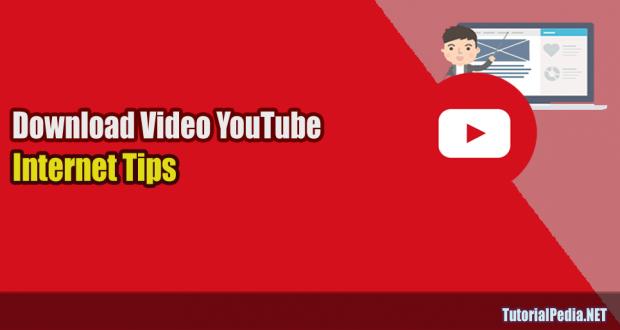 Cara Download Video dari YouTube | TutorialPedia