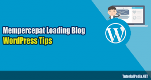 mempercepat loading blog wordpress